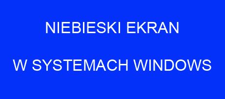 Jak_uniknąć_niebieskiego_ekranu_w_systemach_Windows